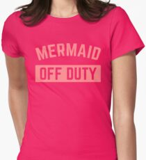 Mermaid Off Duty Funny Quote T-Shirt