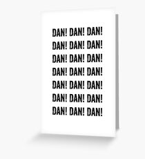 "Alan Partridge ""DAN! DAN! DAN! DAN!"" Quote Greeting Card"