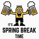 It's Spring Break Time (Beer) by MrFaulbaum