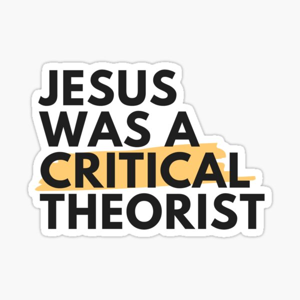 Jesus was a Critical Theorist Sticker