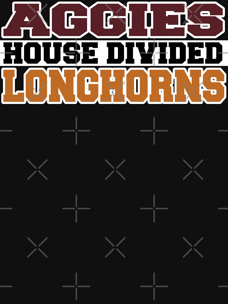 Aggies House Divided Longhorns by Mbranco
