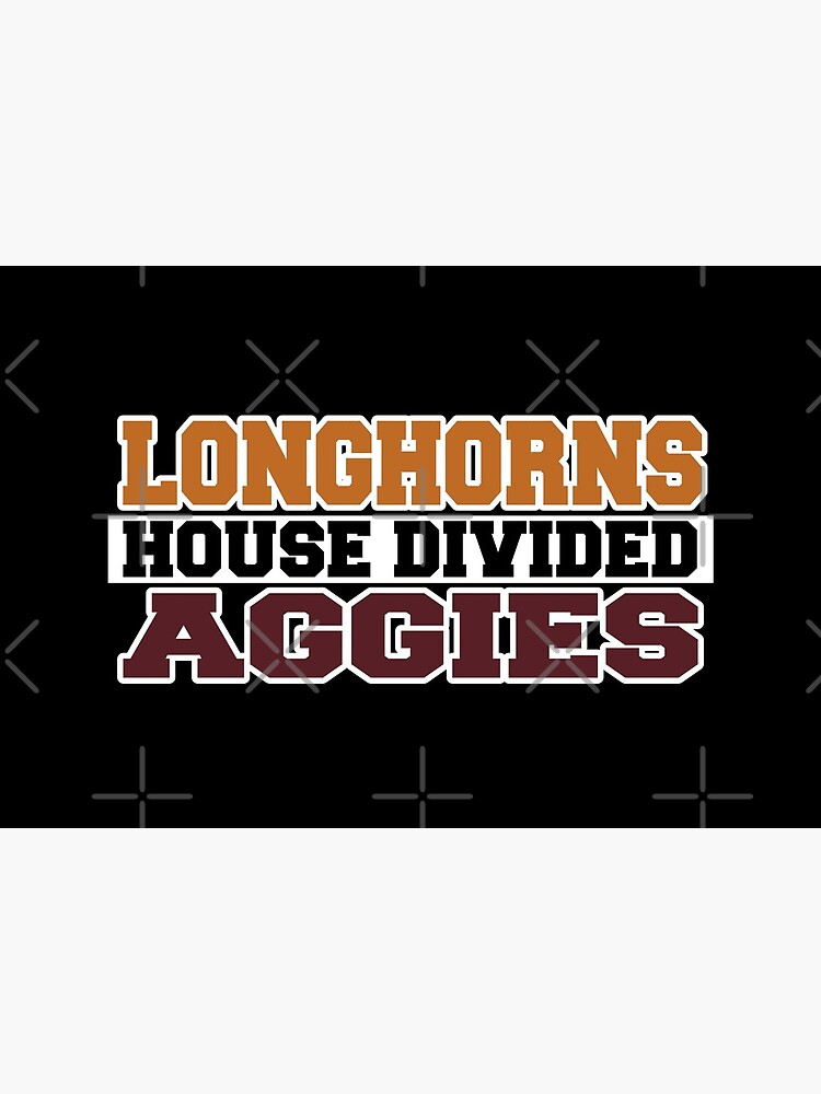 Longhorns House Divided Aggies by Mbranco