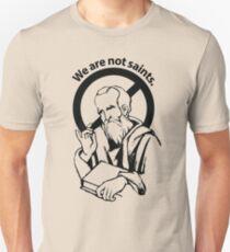 Wir sind keine Heiligen ... Unisex T-Shirt