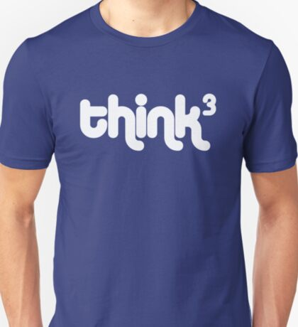 Think, think, think (Think cubed) T-Shirt