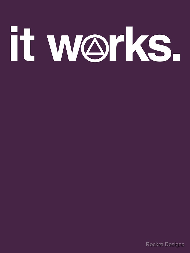 It works, if you work it. by sober-tees