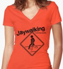 Jaywalking - I could stop anytime... Women's Fitted V-Neck T-Shirt