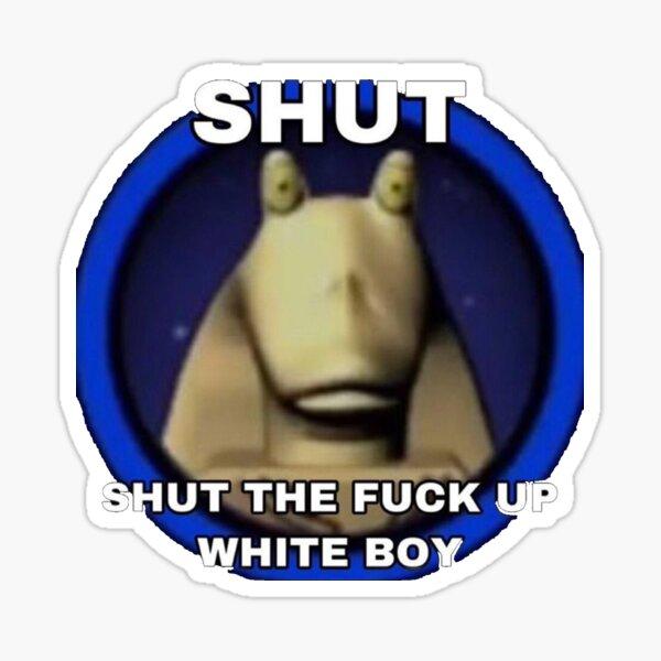 Shut The Fuck Up Take Dick