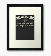 Neverland Second Star To The Right And Straight On Til Morning T Shirt Framed Print