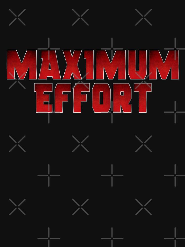Maximum Effort | Unisex T-Shirt