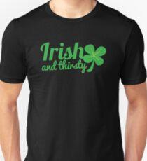 Irish and thirsty! with cute clover St Patricks day shamrock T-Shirt
