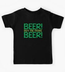 BEER! Buy me more BEER! Kids Clothes