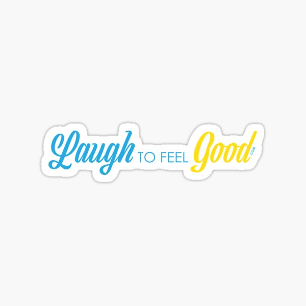 Laugh to Feel Good Sticker