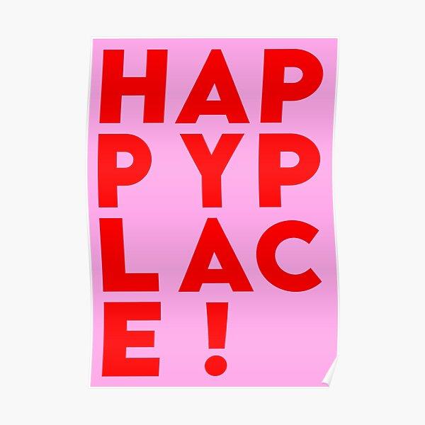H A P P Y P L A C E ! Poster