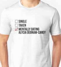 MENTALLY DATING ALYCIA DEBNAM-CAREY Unisex T-Shirt