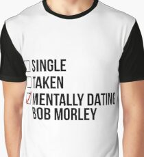MENTALLY DATING BOB MORLEY Graphic T-Shirt
