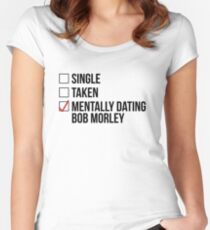 MENTALLY DATING BOB MORLEY Women's Fitted Scoop T-Shirt