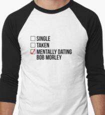 MENTALLY DATING BOB MORLEY T-Shirt