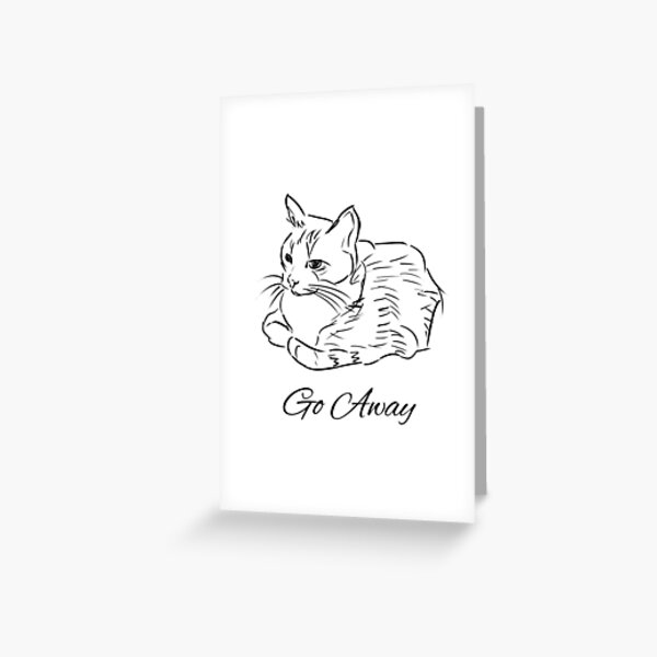 Funny Go Away Cat Greeting Card