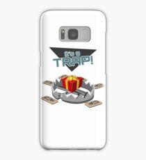 It's a TRAP! Samsung Galaxy Case/Skin