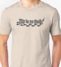 Up to no good. T-Shirt
