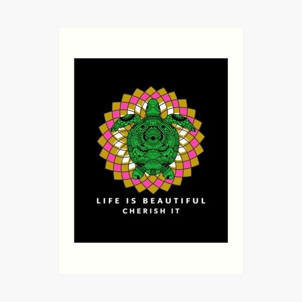 Life is beautiful cherish it  Art Print