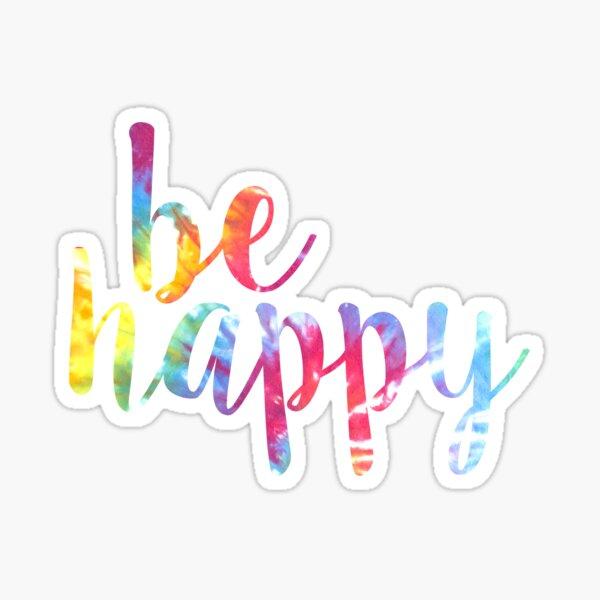 be happy tie dye Sticker