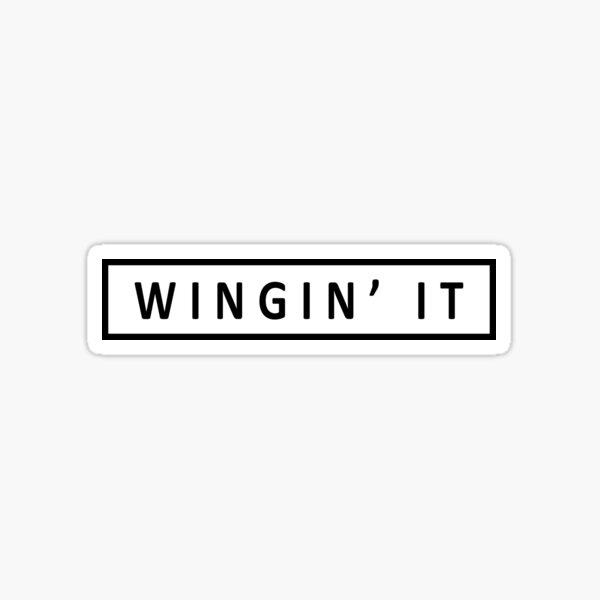 Wingin' it Sticker