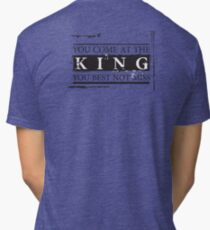 """""""You Come at the King, You Best Not Miss"""" - The Wire (Dark) Tri-blend T-Shirt"""