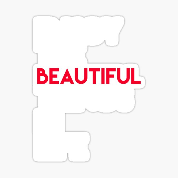 Enjoy the beautiful things in life  Sticker