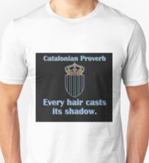 Every Hair Casts - Catalonian Proverb T-Shirt