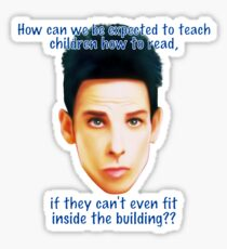 "Zoolander Blue Steel: ""How can we be expected to teach children how to read""... Funny Movie Quote Sticker"