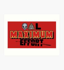 Dead Poo L - Maximum Effort Art Print