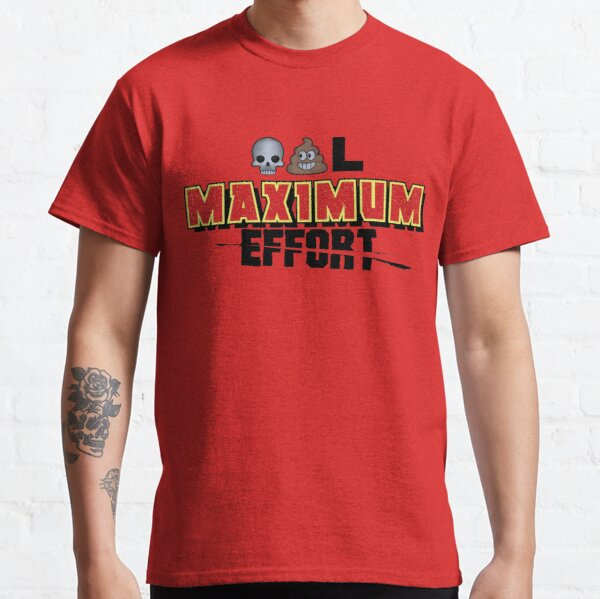Dead Poo L - Maximum Effort Classic T-Shirt