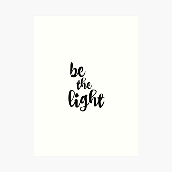 Be the Light Quote Art Print