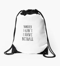 sorry i can't i have netball - sport quote Drawstring Bag