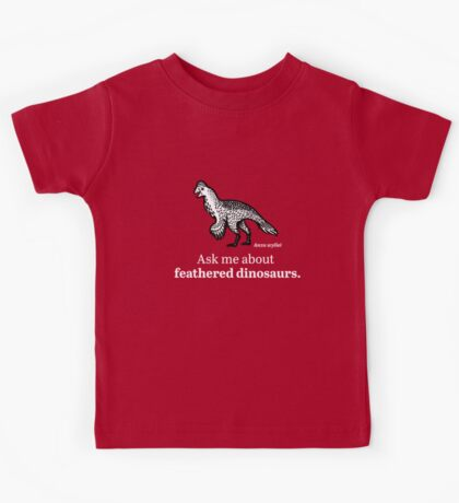 Ask Me About Feathered Dinosaurs Kids Clothes