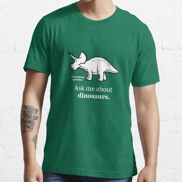 Ask Me About Dinosaurs Essential T-Shirt