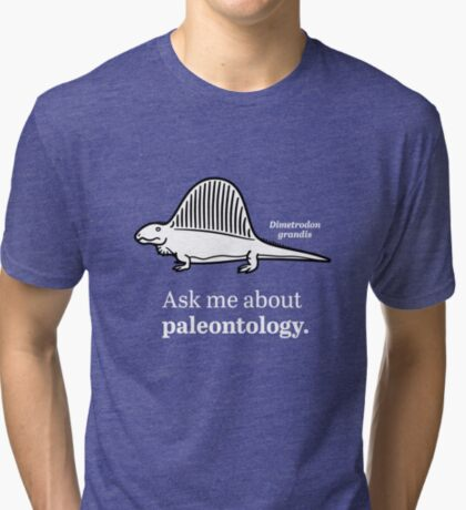 Ask Me About Paleontology Tri-blend T-Shirt