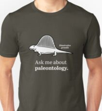 Ask Me About Paleontology Unisex T-Shirt