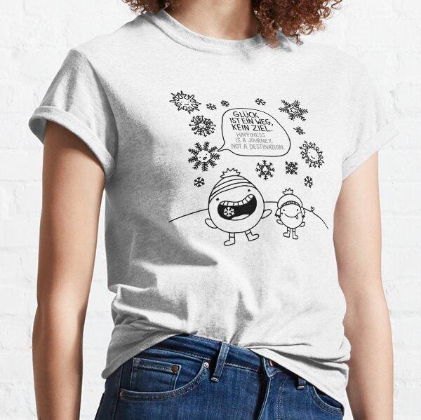 Glück ist ein Weg, kein Ziel Classic T-Shirt