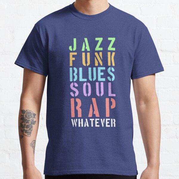 Music styles... whatever Classic T-Shirt
