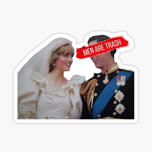 Men Are Trash Charles and Diana  Sticker