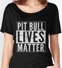 Pit Bull Lives Matter Women's Relaxed Fit T-Shirt
