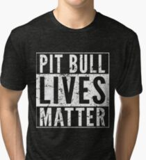 Pit Bull Lives Matter Tri-blend T-Shirt
