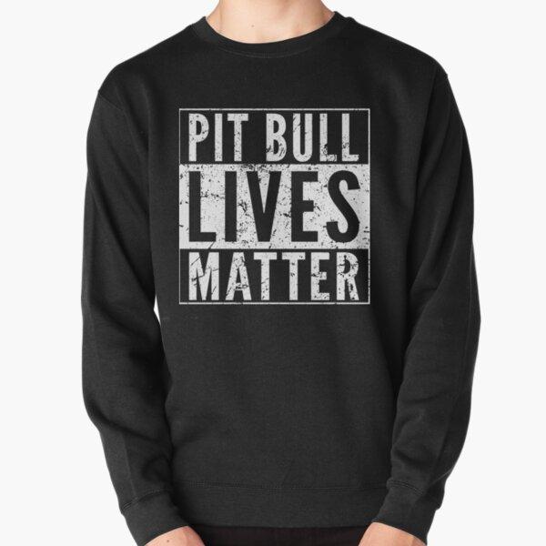 Pit Bull Lives Matter Pullover Sweatshirt