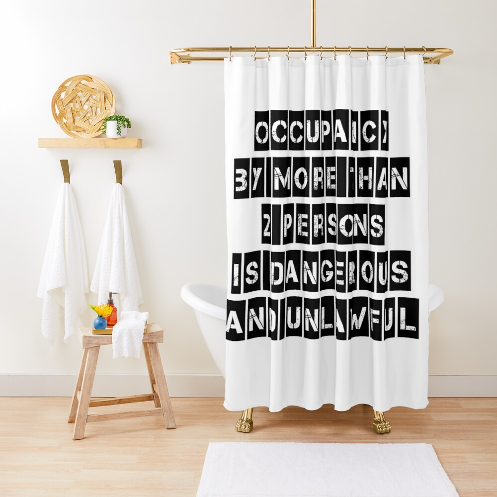 Occupancy Shower Curtain