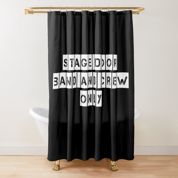 Stage Door (For Black clothing) Shower Curtain