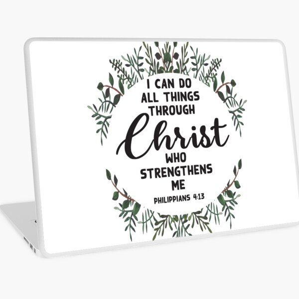 I Can Do All Things Through Christ Who Strengthens Me Laptop Skin