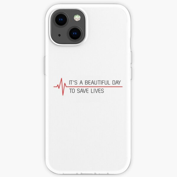 It's a Beautiful Day to Save Lives iPhone Soft Case
