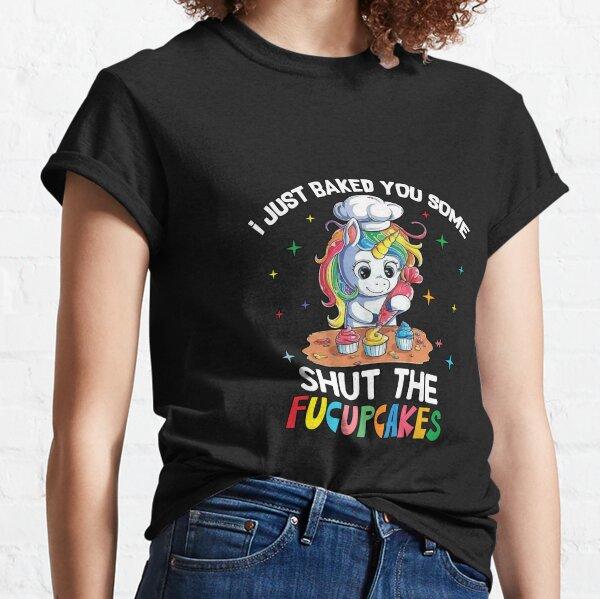 Unicorn Shut The Fucupcakes Classic T-Shirt